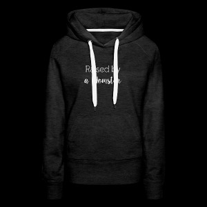 Raised by a Momster - Women's Premium Hoodie