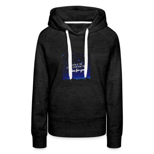 Look at the stars look how they shine for you - Women's Premium Hoodie