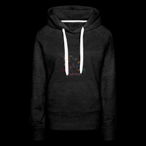 I'm better because I'm a Unicorn - Women's Premium Hoodie
