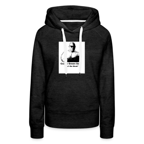 Don't Be Weak - Women's Premium Hoodie