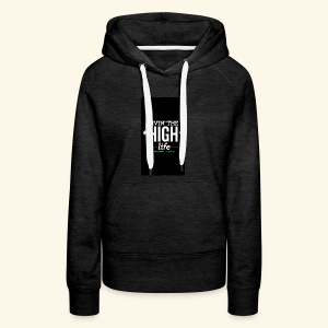 livin the high life - Women's Premium Hoodie