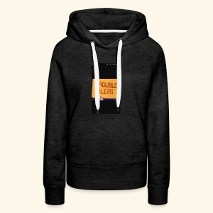 Trouble alert from troublemakers cool merches lean - Women's Premium Hoodie