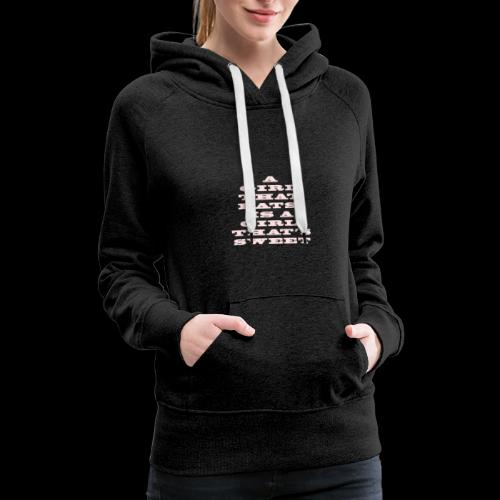 A girl that eats is a girl that s sweet pink - Women's Premium Hoodie