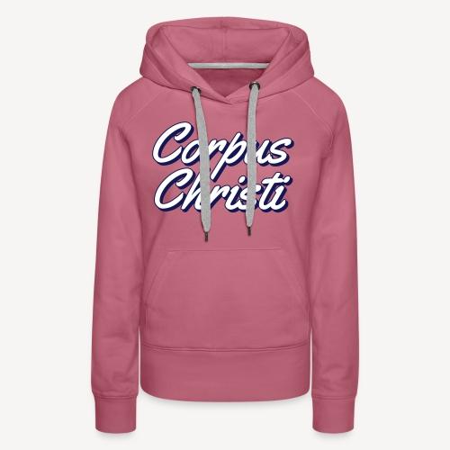 CORPUS CHRISTI - Women's Premium Hoodie