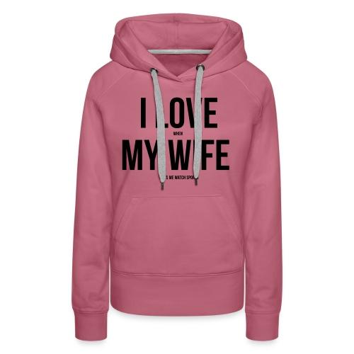 I Love My Wife - Women's Premium Hoodie