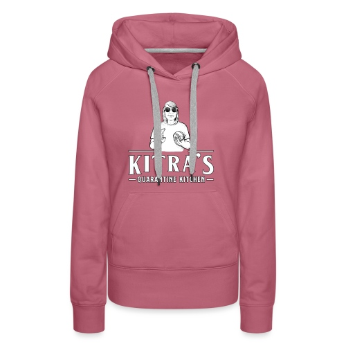 Kitra's Quarantine Kitchen - Women's Premium Hoodie