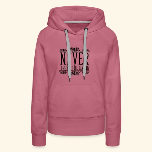 Never Trust The Living episode - Women's Premium Hoodie