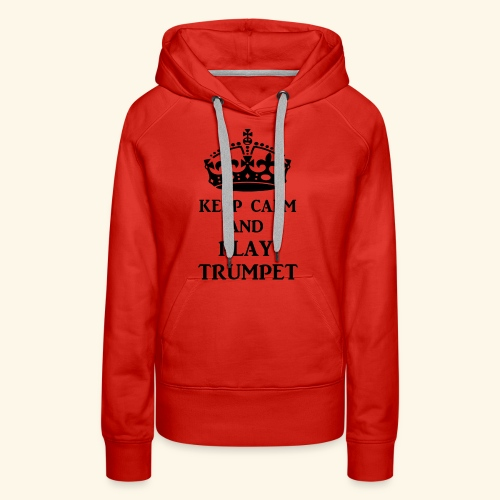 keep calm play trumpet bl - Women's Premium Hoodie