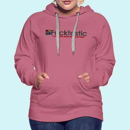FuckTastic basic design - Women's Premium Hoodie
