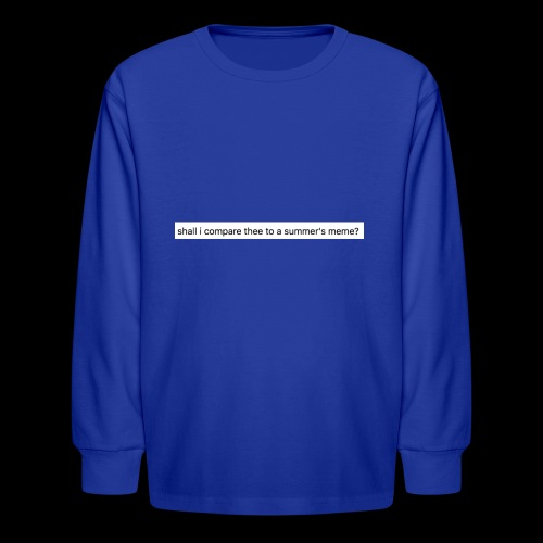 shall i compare thee to a summer's meme? - Kids' Long Sleeve T-Shirt