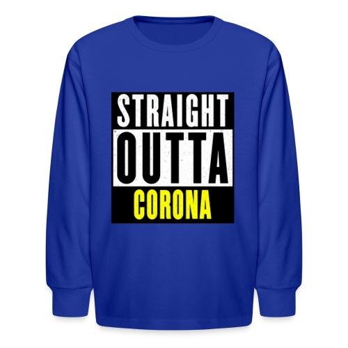 Straight Outta Corona - Kids' Long Sleeve T-Shirt