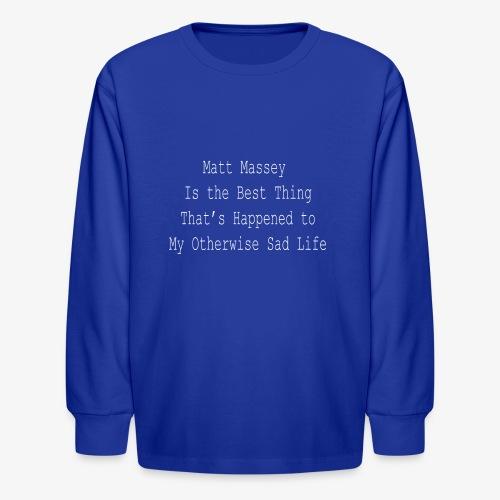 Matt Massey Best Thing T Shirt - Kids' Long Sleeve T-Shirt