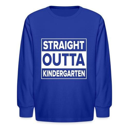 Straight Outta Kindergarten - Kids' Long Sleeve T-Shirt