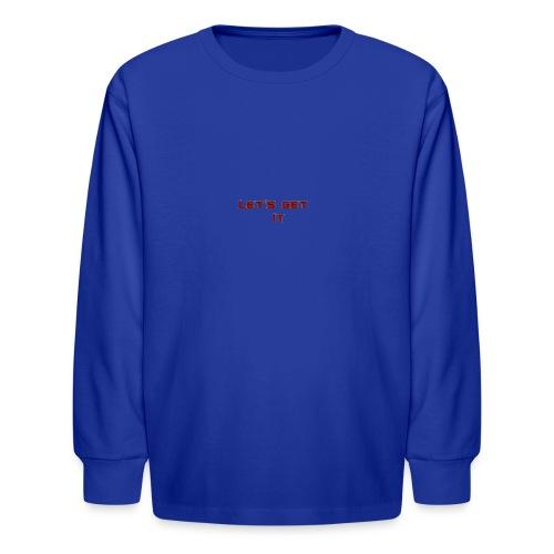 Let's Get It - Kids' Long Sleeve T-Shirt