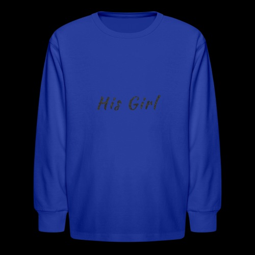 His Girl - Kids' Long Sleeve T-Shirt
