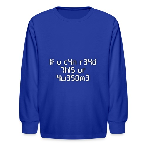 If you can read this, you're awesome - white - Kids' Long Sleeve T-Shirt