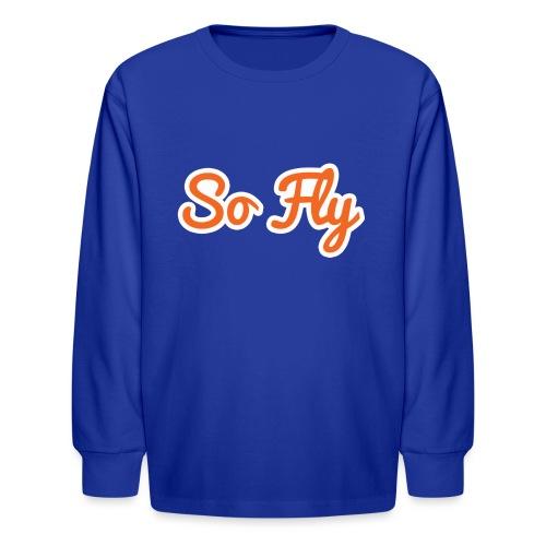 So Fly - Kids' Long Sleeve T-Shirt