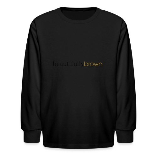 beautifullybrown - Kids' Long Sleeve T-Shirt