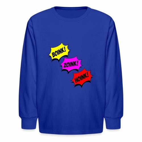 Boink Zoink Hoink - Kids' Long Sleeve T-Shirt