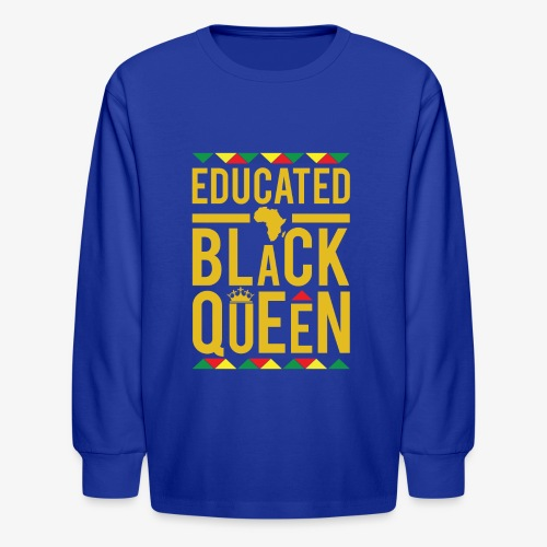 Educated Black Queen - Kids' Long Sleeve T-Shirt