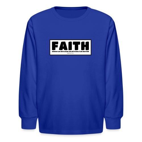 Faith - Faith, hope, and love - Kids' Long Sleeve T-Shirt