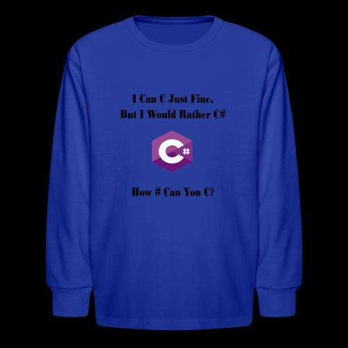 C Sharp Funny Saying - Kids' Long Sleeve T-Shirt