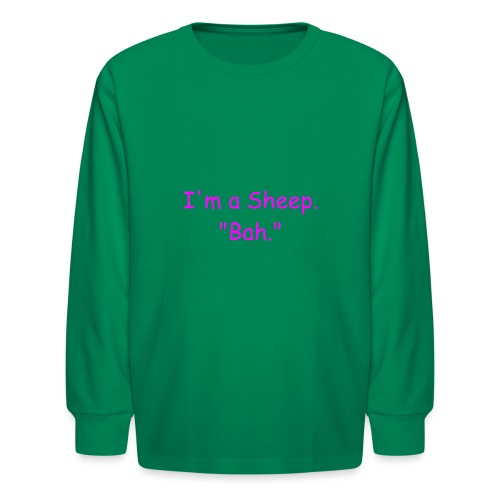 I'm a Sheep. Bah. - Kids' Long Sleeve T-Shirt