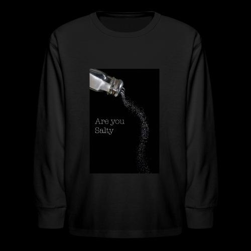 E1EC8123 AF44 4433 A6FE 5DD8FBC5CCFE Are you Salty - Kids' Long Sleeve T-Shirt