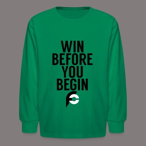 Win Before You Begin - Kids' Long Sleeve T-Shirt