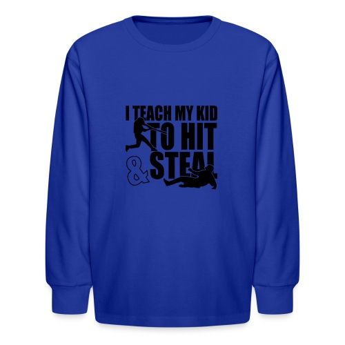 I Teach My Kid to Hit and Steal Baseball - Kids' Long Sleeve T-Shirt