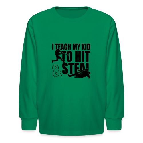 I Teach My Kid to Hit and Steal Baseball - Kids' Long Sleeve T-Shirt