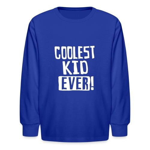 Coolest kid ever - Kids' Long Sleeve T-Shirt