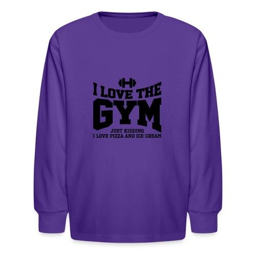 I love the gym - Kids' Long Sleeve T-Shirt