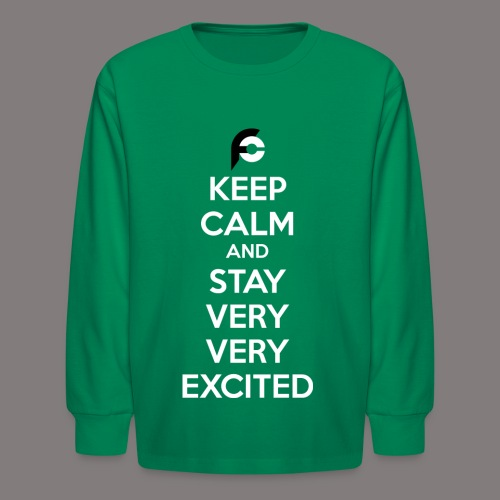 STAY EXCITED Spreadshirt - Kids' Long Sleeve T-Shirt