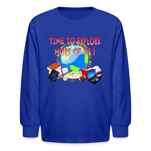 Time to Explore More of Me ! BACK TO SCHOOL - Kids' Long Sleeve T-Shirt