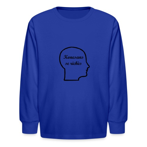 Konesans se richès - Knowledge is power - Kids' Long Sleeve T-Shirt