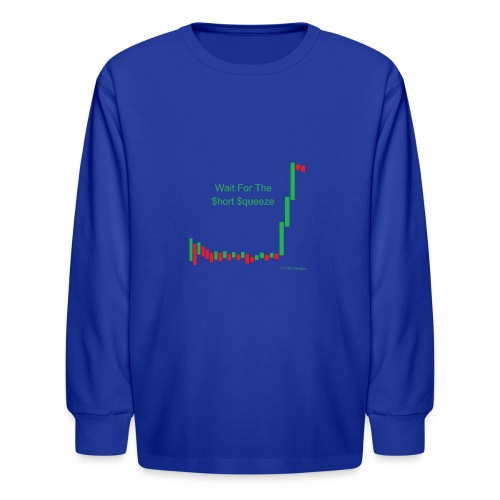 Wait for the short squeeze - Kids' Long Sleeve T-Shirt