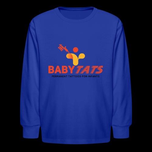 BABY TATS - TATTOOS FOR INFANTS! - Kids' Long Sleeve T-Shirt