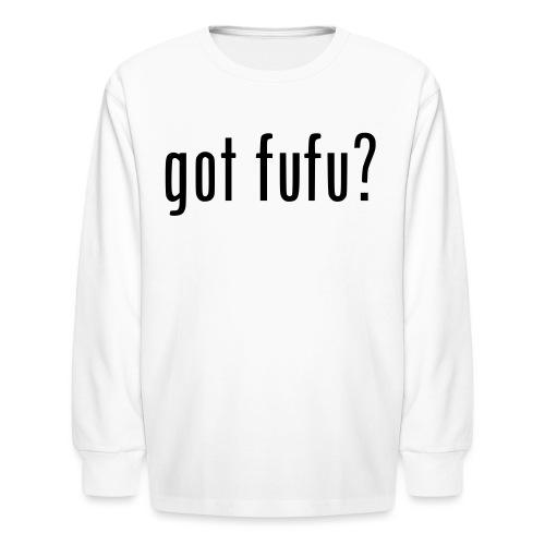 gotfufu-black - Kids' Long Sleeve T-Shirt