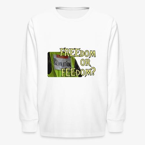FREEdom or FEEdom? - Kids' Long Sleeve T-Shirt