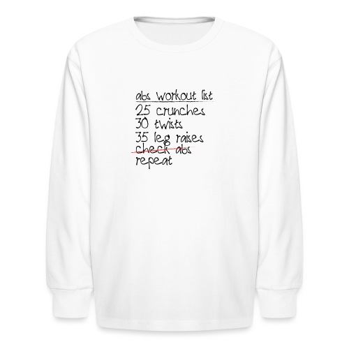 Abs Workout List - Kids' Long Sleeve T-Shirt