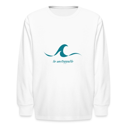 Be Unstoppable - Kids' Long Sleeve T-Shirt