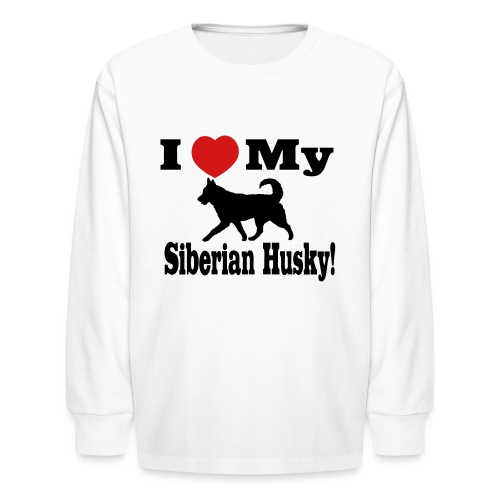 I Love my Siberian Husky - Kids' Long Sleeve T-Shirt