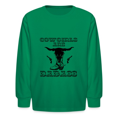 COWGIRLS ARE BADASS - Kids' Long Sleeve T-Shirt