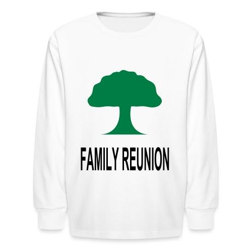 ***12% Rebate - See details!*** FAMILY REUNION add - Kids' Long Sleeve T-Shirt
