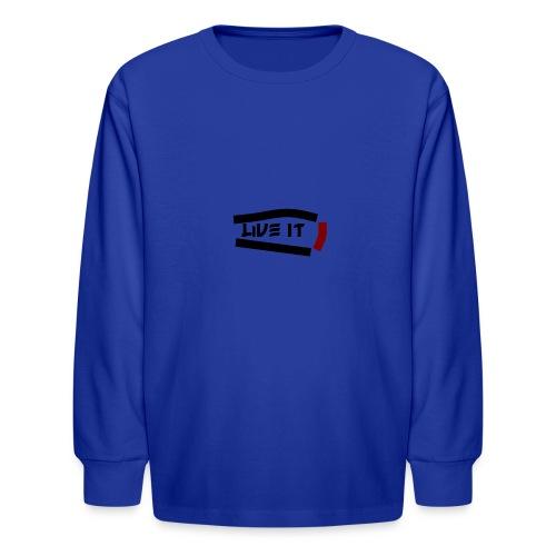 Live It - Kids' Long Sleeve T-Shirt
