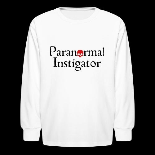 Paranormal Instigator - Kids' Long Sleeve T-Shirt