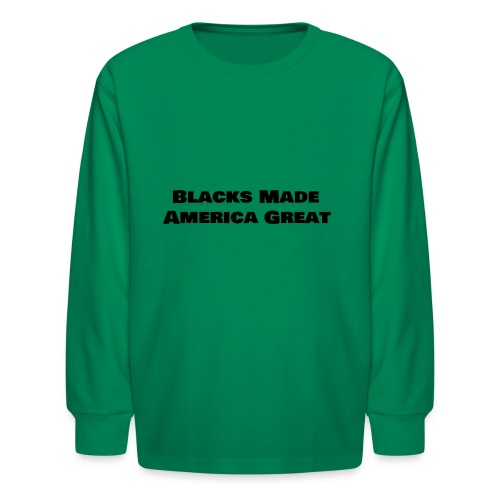 (blacks_made_america) - Kids' Long Sleeve T-Shirt
