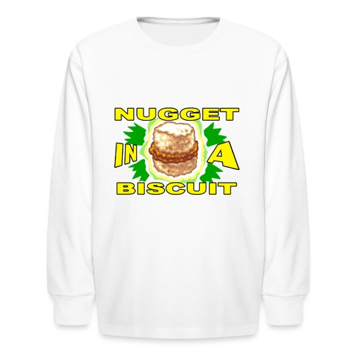 NUGGET in a BISCUIT - Kids' Long Sleeve T-Shirt