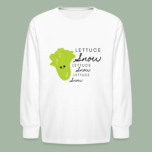 Lettuce Snow - Kids' Long Sleeve T-Shirt